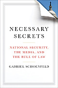 Necessary Secrets: National Security, the Media, and the Rule of Law Cover