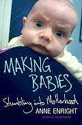 Making Babies: Stumbling Into Motherhood Cover
