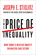 The Price of Inequality: How Today's Divided Society Endangers Our Future Cover