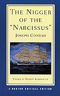 Nigger of the Narcissus An Authoritative Text Backgrounds & Sources Reviews & Criticism