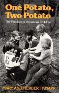 One Potato Two Potato The Folklore Of American Children
