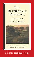 Blithedale Romance An Authoritative Text Backgrounds & Sources Criticism