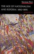 The Age of Nationalism and Reform, 1850-1890 (Norton History of Modern Europe)