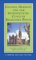 George Herbert & the Seventeenth Century Religious Poets Authoritative Texts Criticism