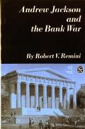 Andrew Jackson & the Bank War A Study in the Growth of Presidential Power