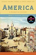 America: A Narrative History BRIEF 7E Voume 1, Part 1