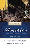 America: A Narrative History, 8th edition Vol 2