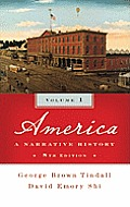America: A Narrative History, Vol1