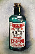 Inheritors Powder A Tale of Arsenic Murder & the New Forensic Science