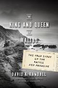 King & Queen of Malibu The True Story of the Battle for Paradise