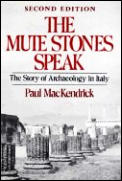 Mute Stones Speak: The Story of Archaeology in Italy