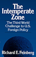 The Intemperate Zone: The Third World Challenge to U.S. Foreign Policy