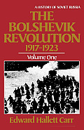 Bolshevik Revolution 1917 1923 Volume 1