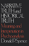 Narrative Truth & Historical Truth Meaning & Interpretation in Psychoanalysis