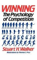 Winning: The Psychology of Competition
