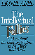 Intellectual Follies: A Memoir of the Literary Venture in New York & Paris
