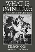What Is Painting?: Winslow Homer and Other Essays
