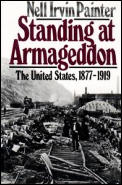 Standing at Armageddon The United States 1877 1919
