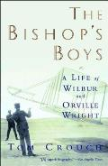 The Bishop's Boys: A Life of Wilbur and Orville Wright
