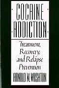 Cocaine Addiction, Treatment, Recovery, and Relapse Prevention