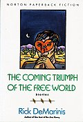 The Coming Triumph of the Free World: Stories