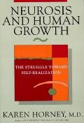 Neurosis and Human Growth: The Struggle Toward Self-Realization Cover