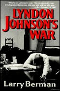 Lyndon Johnsons War The Road to Stalemate in Vietnam