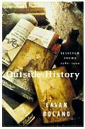 Outside History Selected Poems 1980 1