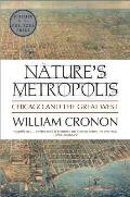 Nature's Metropolis: Chicago and the Great West Cover