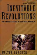 Inevitable Revolutions The United States in Central America