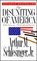 Disuniting Of America Reflections On A M