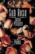 Sub Rosa: Poems