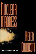 Nuclear Madness What You Can Do Revised Edition