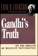 Gandhis Truth On the Origins of Militant Nonviolence