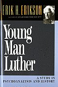 Young Man Luther A Study in Psychoanalysis & History