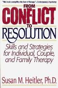 From Conflict to Resolution: Skills and Stategies for Individual, Couple, and Family Therapy
