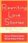 Rewriting Love Stories Brief Marital Therapy