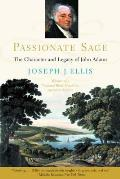Passionate Sage The Character & Legacy of John Adams