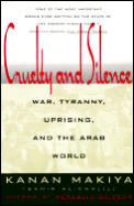 Cruelty & Silence War Tyranny Uprising & the Arab World