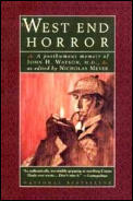 West End Horror A Posthumous Memoir of John H Watson M D
