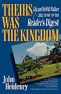 Theirs Was the Kingdom: Lila and DeWitt Wallace and the Story of the Reader's Digest