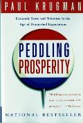Peddling Prosperity: Economic Sense and Nonsense in an Age of Diminished Expectations Cover