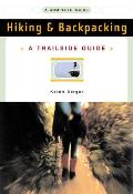 Hiking and Backpacking: A Complete Guide (Trailside: Make Your Own Adventure)