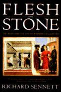 Flesh & Stone The Body & the City in Western Civilization