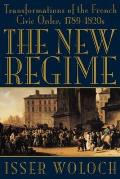 New Regime Transformations of the French Civic Order 1789 1820s