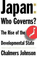 Japan Who Governs The Rise of the Developmental State