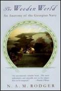 Wooden World : an Anatomy of the Georgian Navy (96 Edition)