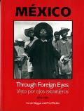 Mexico Through Foreign Eyes: Visto Por Ojos Extranjeros, 1850-1990