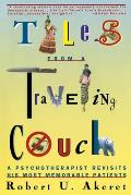 Tales from a Traveling Couch A Psychotherapist Revisits His Most Memorable Patients