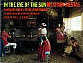 In the Eye of the Sun: Mexican Fiestas